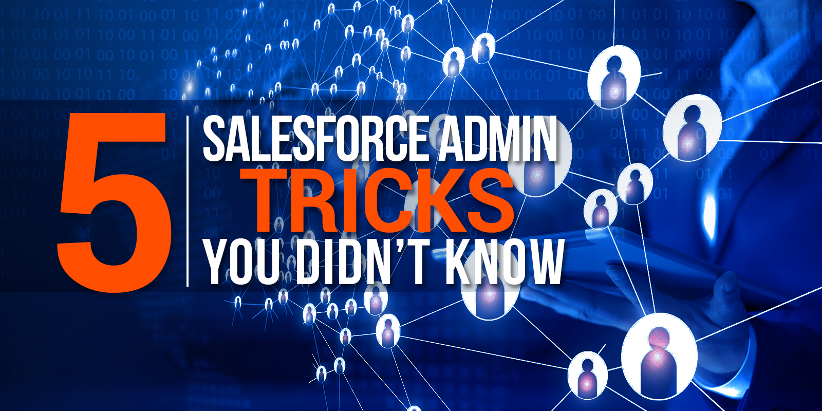 5 Salesforce Admin Hacks You Didn't Know About - RingLead
