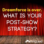 Dreamforce: What Is Your Post-Show Data Strategy?