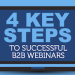 4 Secrets to B2B Webinar Success [INFOGRAPHIC]