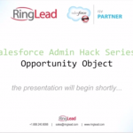 Salesforce Admin Hacks for the Opportunity Object