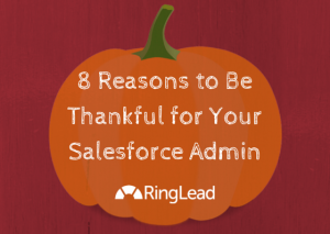 a-8-reasons-to-be-thanksful-for-salesforce-admins.png