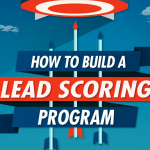 How to Build a Lead Scoring Program [INFOGRAPHIC]