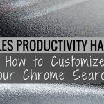 Sales Productivity Hack: How to Customize Your Chrome Search