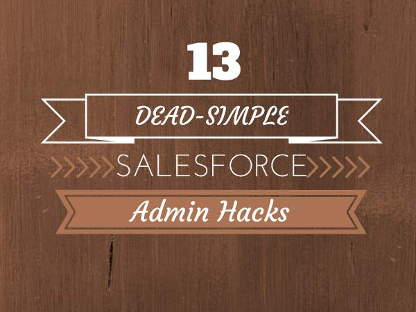 salesforce admin hacks - infographic