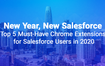 Top Chrome Extensions for Salesforce Users