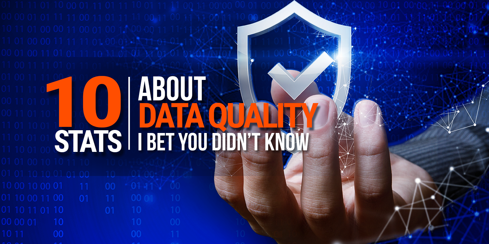 10 Stats About Data Quality I Bet You Didn't Know