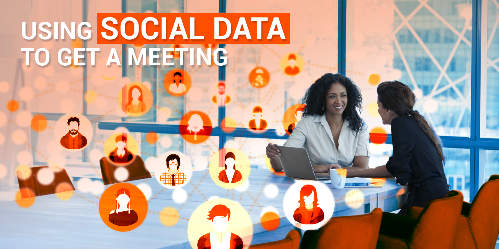 How To Use Social Data To Get A Meeting!