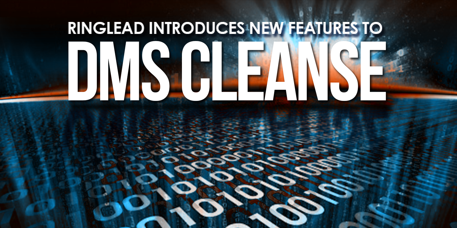 RingLead Introduces Four New Features to DMS Cleanse