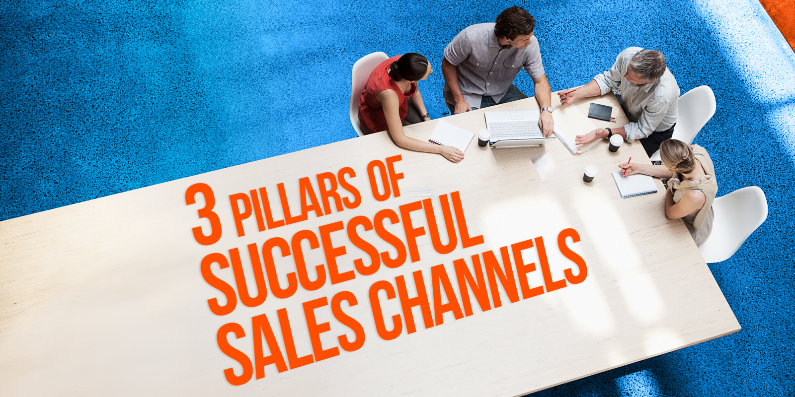3 Pillars Of Successful Sales Channels!