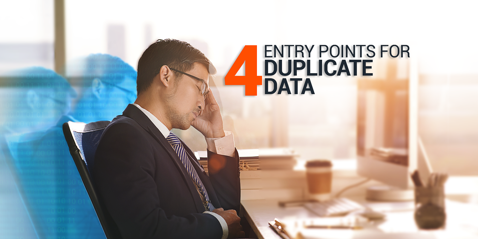 4 Entry Points For Duplicate Data