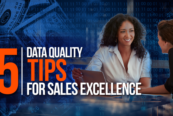 5 Data Quality Tips for Sales Excellence