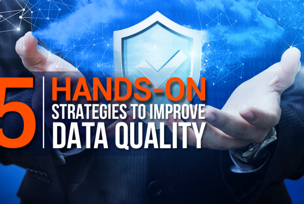 5 Hands On Strategies To Improve Data Quality