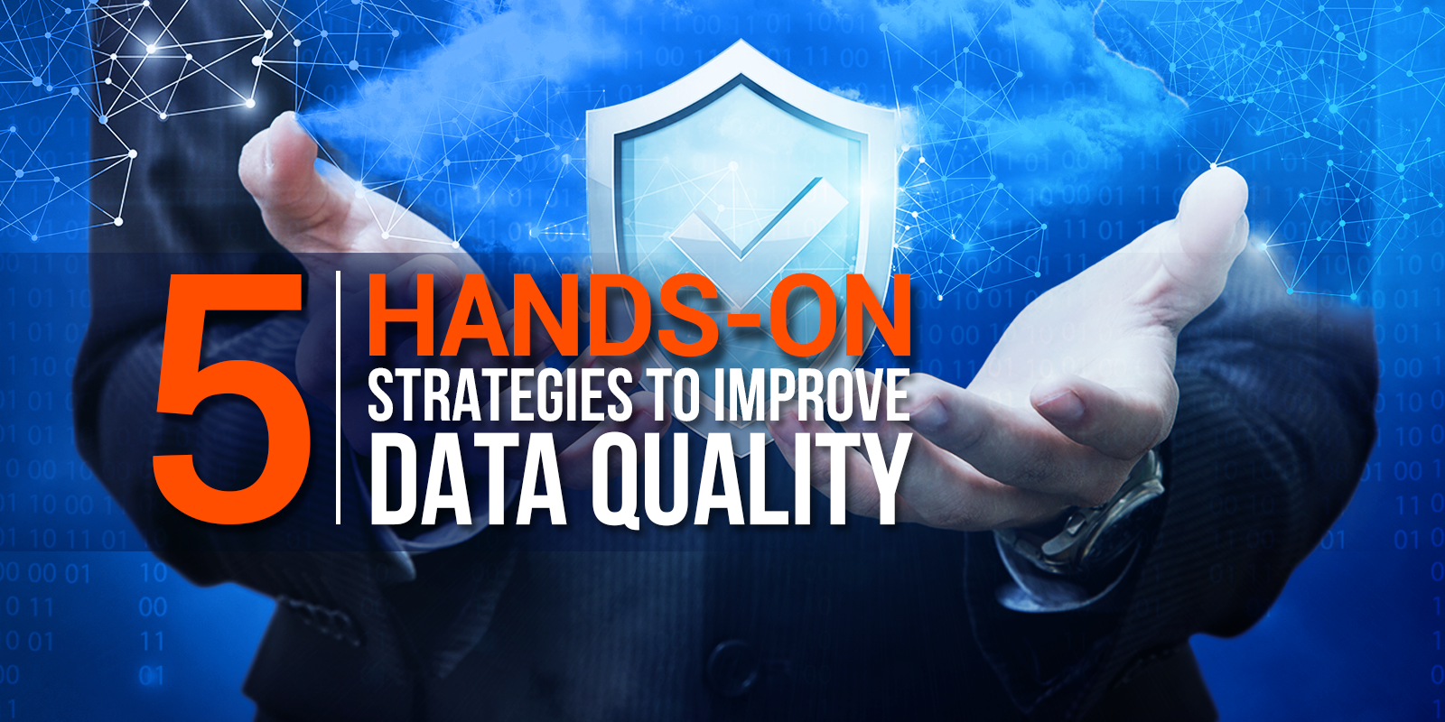 ​5 Hands-On Strategies to Improve Data Quality