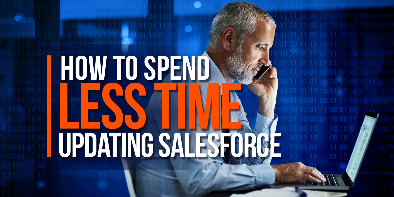 How To Spend Less Time Updating Salesforce