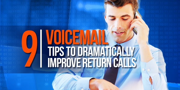 9 Voicemail Tips to Dramatically Improve Return Calls