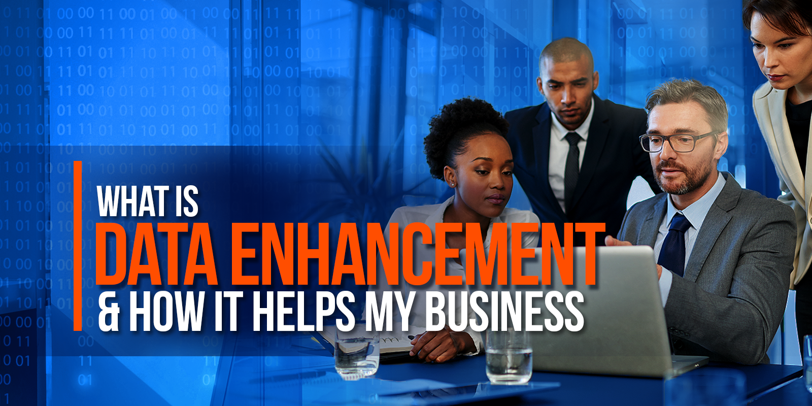 What Is Data Enhancement And How It Helps My Business