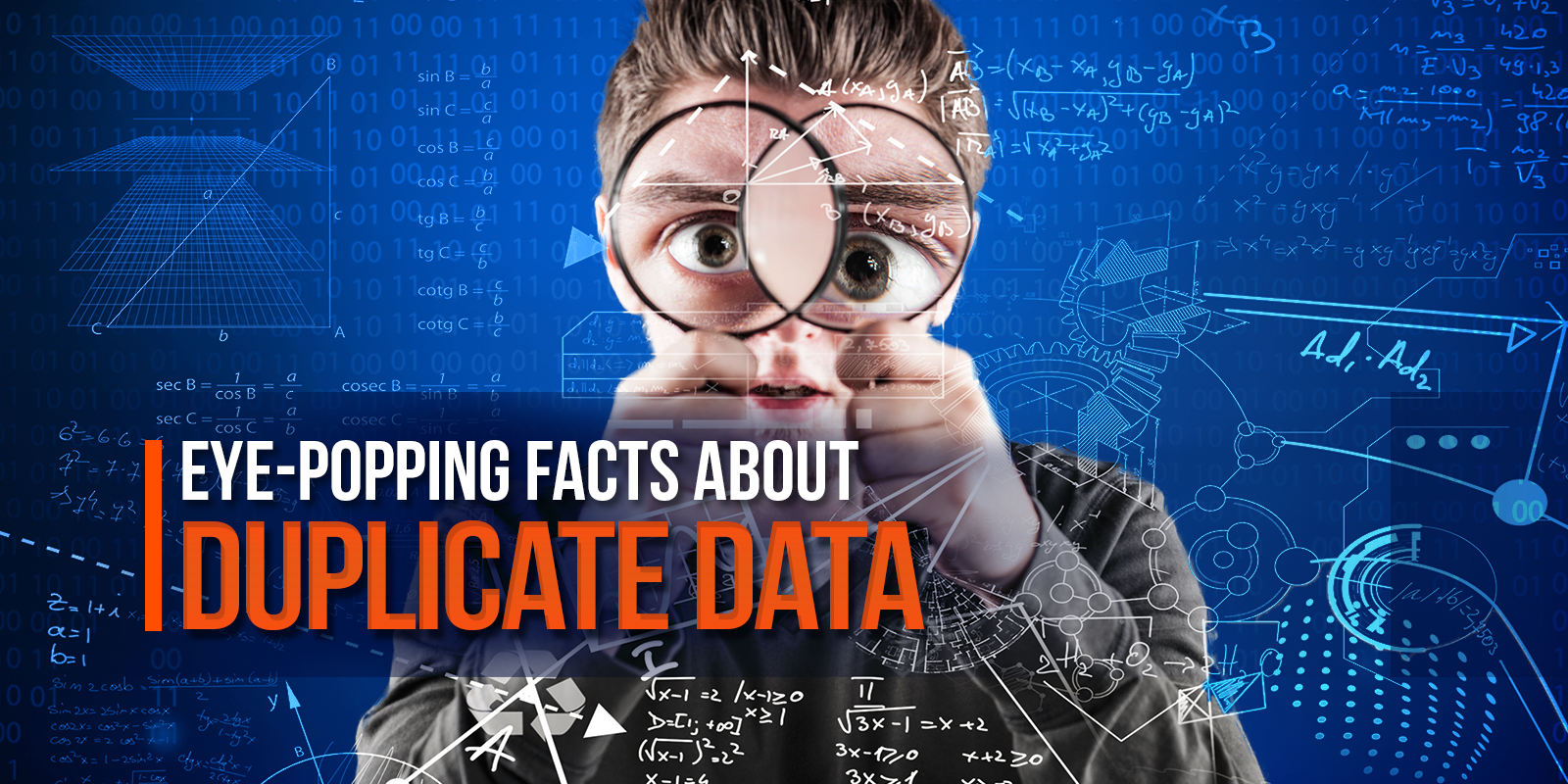 Eye-Popping Facts About Duplicate Data