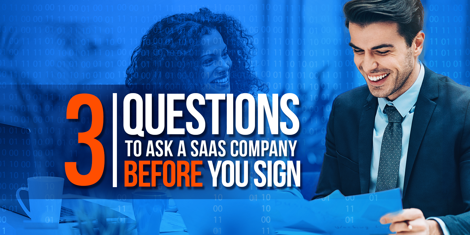 3 Questions To Ask A SaaS Company Before You Sign