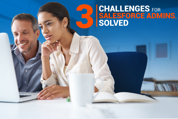 3 Challenges for Salesforce Admins