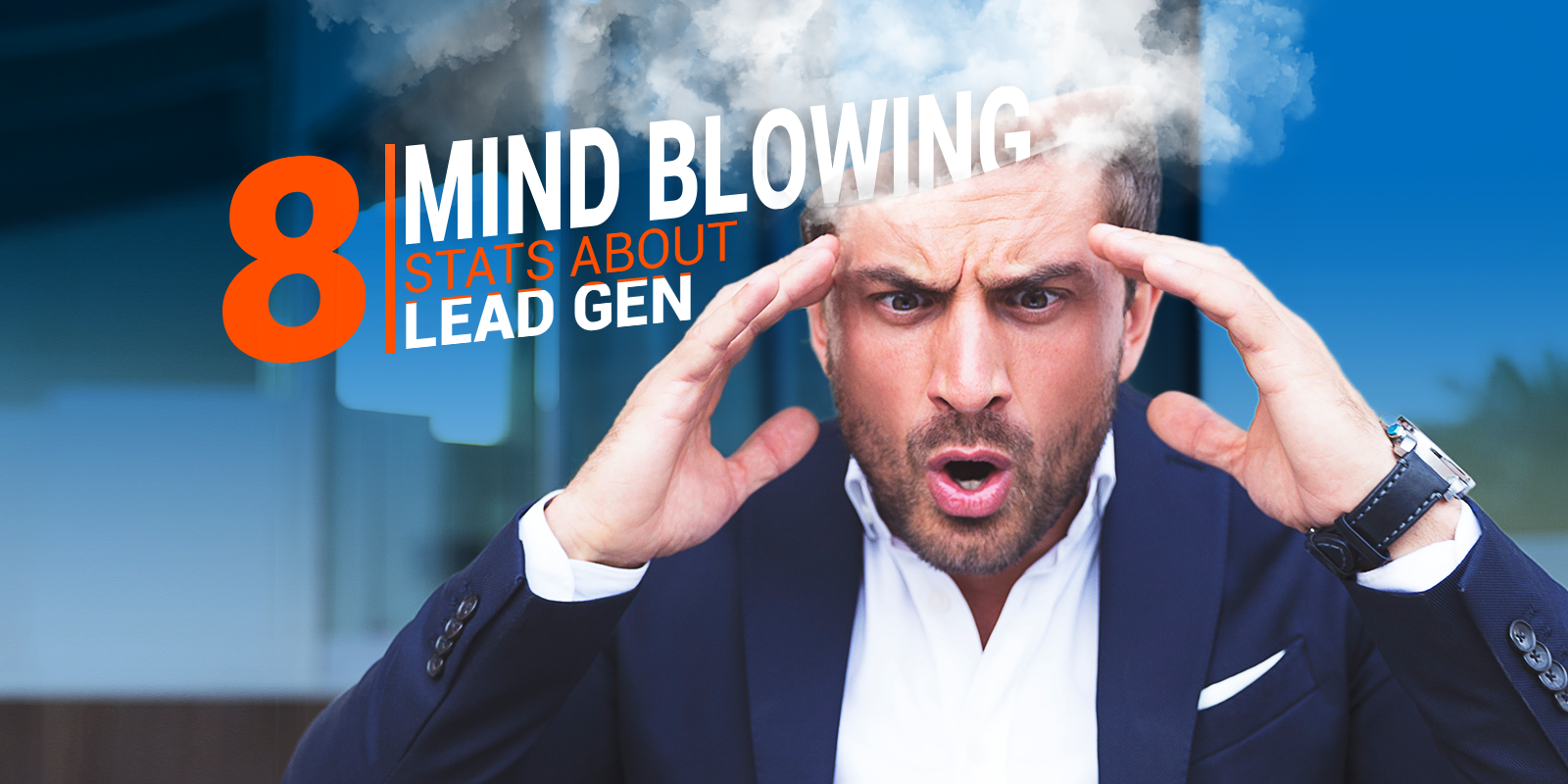 8 Mind Blowing Statistics About Lead Generation