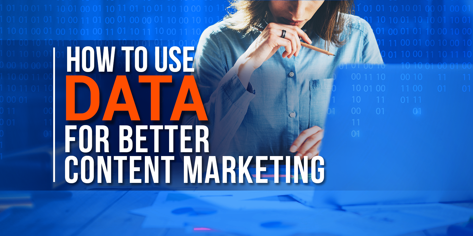 How To Use Data For Better Content Marketing