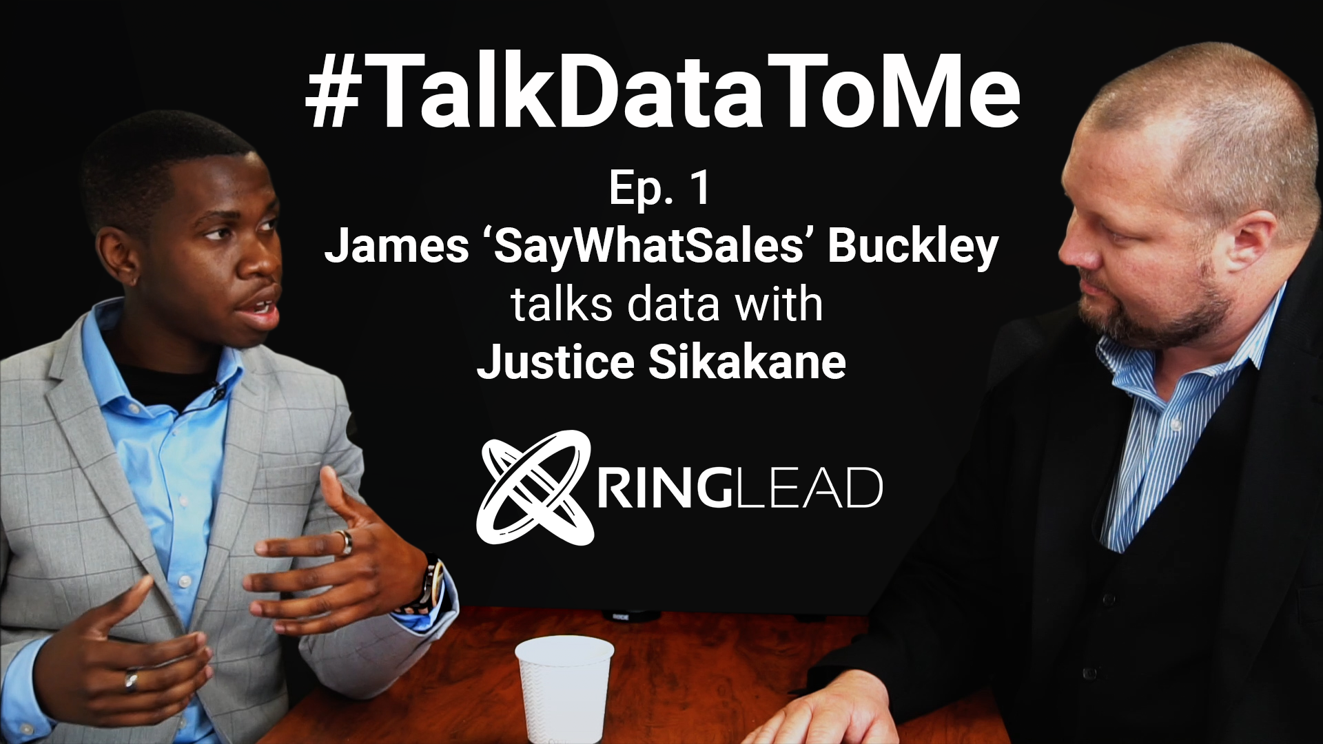 #TalkDataToMe Episode 1: James 'Saywhatsales' Buckley and Justice Sikakane Sr.