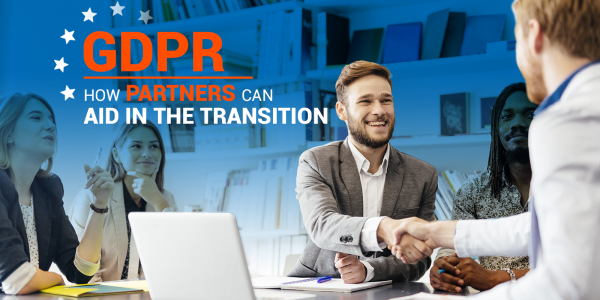 GDPR: How Partners Can Aid In The Transition