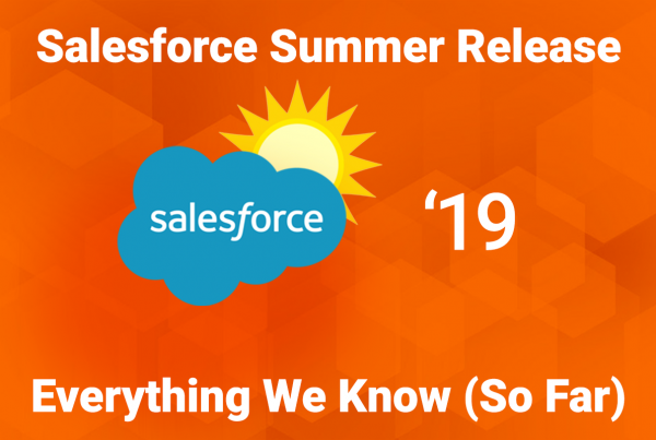 Salesforce Summer '19 Release: Everything We Know (So Far)