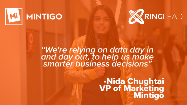 "Nida Chughtai of Mintigo - ""The value that RingLead drives for Mintigo in deduping our database is pretty significant"""