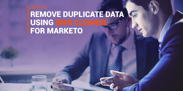 How To Remove Duplicates Using DMS Cleanse For Marketo