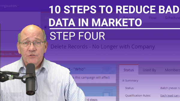 10 Steps to Reduce Bad Data in Marketo: Step 4