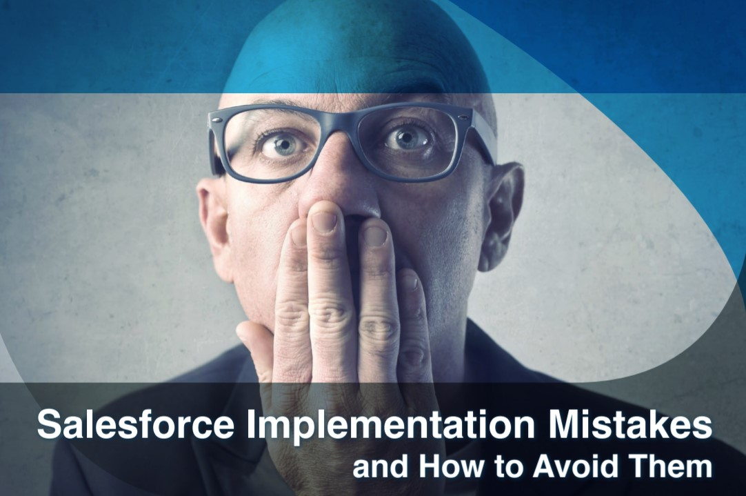 Salesforce Implementation Mistakes and How to Avoid Them