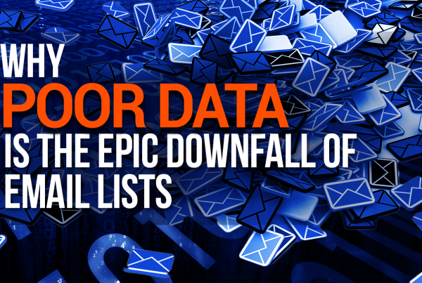 Why Poor Data Is Downfall Of Email Lists