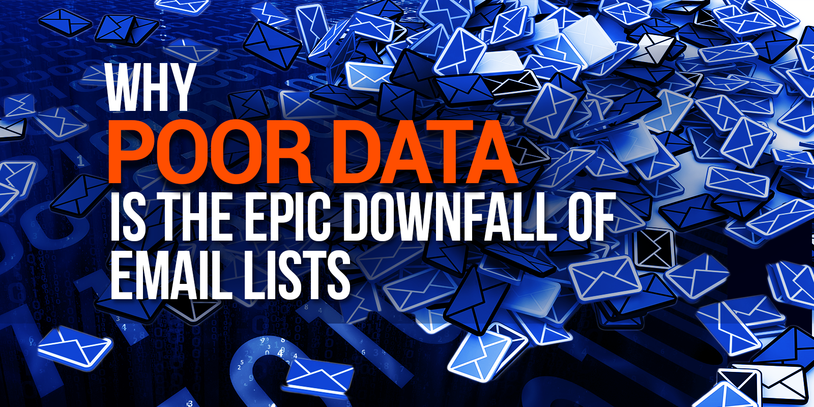 Why Poor Data is the Epic Downfall of Email Lists