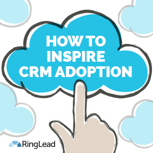 8 Tips to Get Your Team Using CRM in 2015