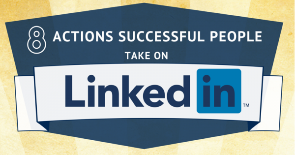 8 Actions Successful People Take on LinkedIn