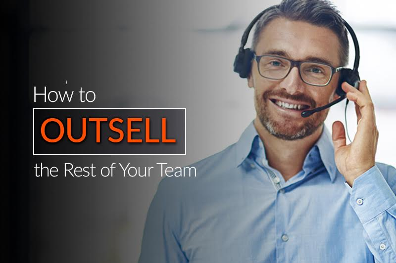 How to Outsell the Rest of Your Team