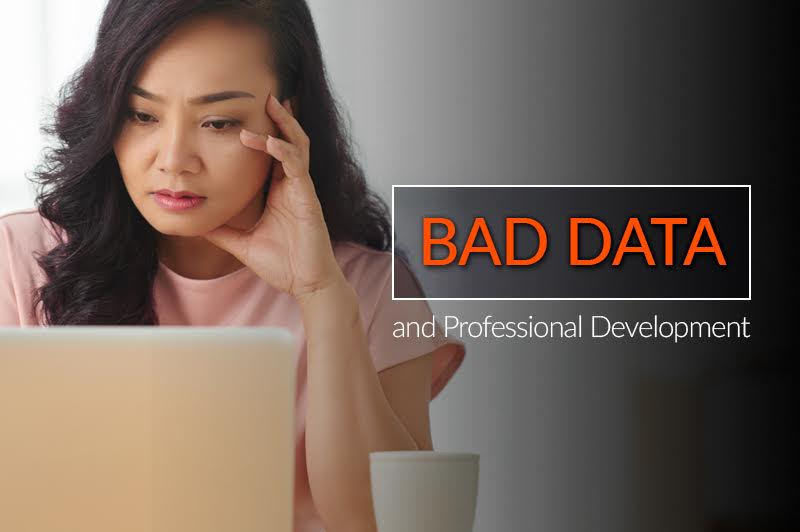 Bad Data and Professional Development