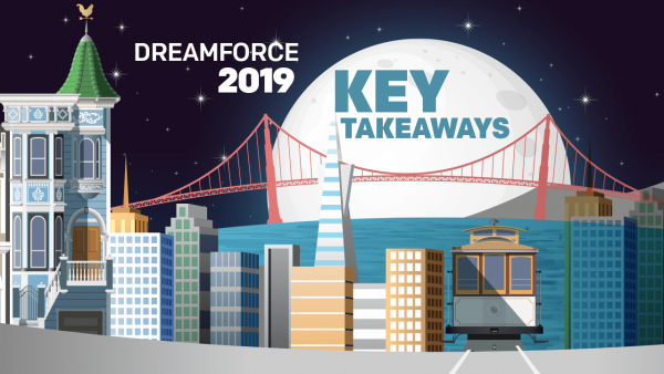 Key Takeaways and Announcements from Dreamforce 2019