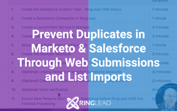 Prevent Duplicates in Marketo & Salesforce Through Web Submissions and List Imports