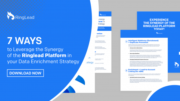 7 Ways to Leverage the Synergy of the RingLead Platform in your Data Enrichment Strategy