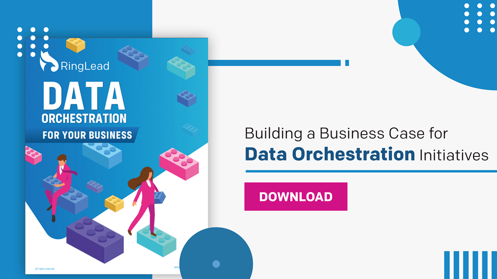 How to Build A Business Case for Data Orchestration