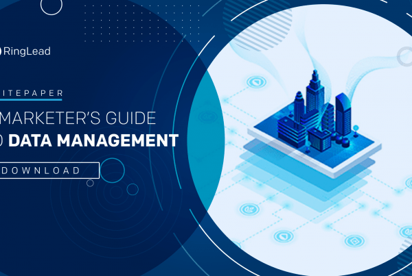 A Marketers Guide to Data Management: Steps and Solutions for Achieving Data Integrity