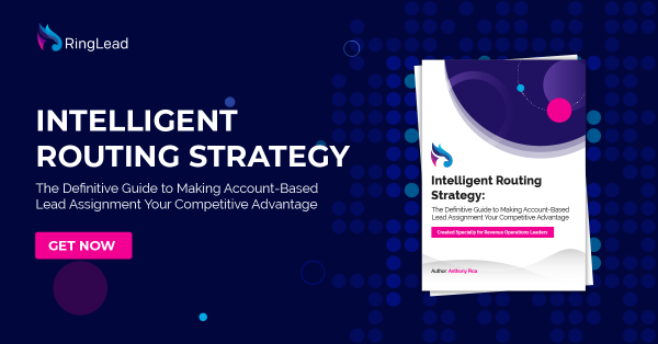 Route - The Definitive Guide to Making Account-Based Lead Assignment Your Competitive Advantage