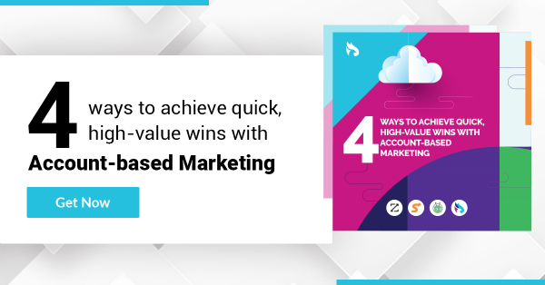 4 Ways to Achieve Quick, High-Value Wins with Account-Based Marketing