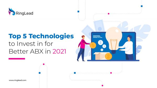 Top 5 Technologies to Invest in for Better ABX in 2021