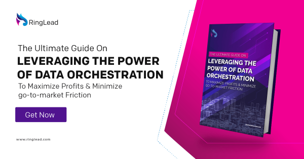 Ebook: The Ultimate Guide on Leveraging the Power of Data Orchestration to Maximize Profits & Minimize Go-to-Market Friction