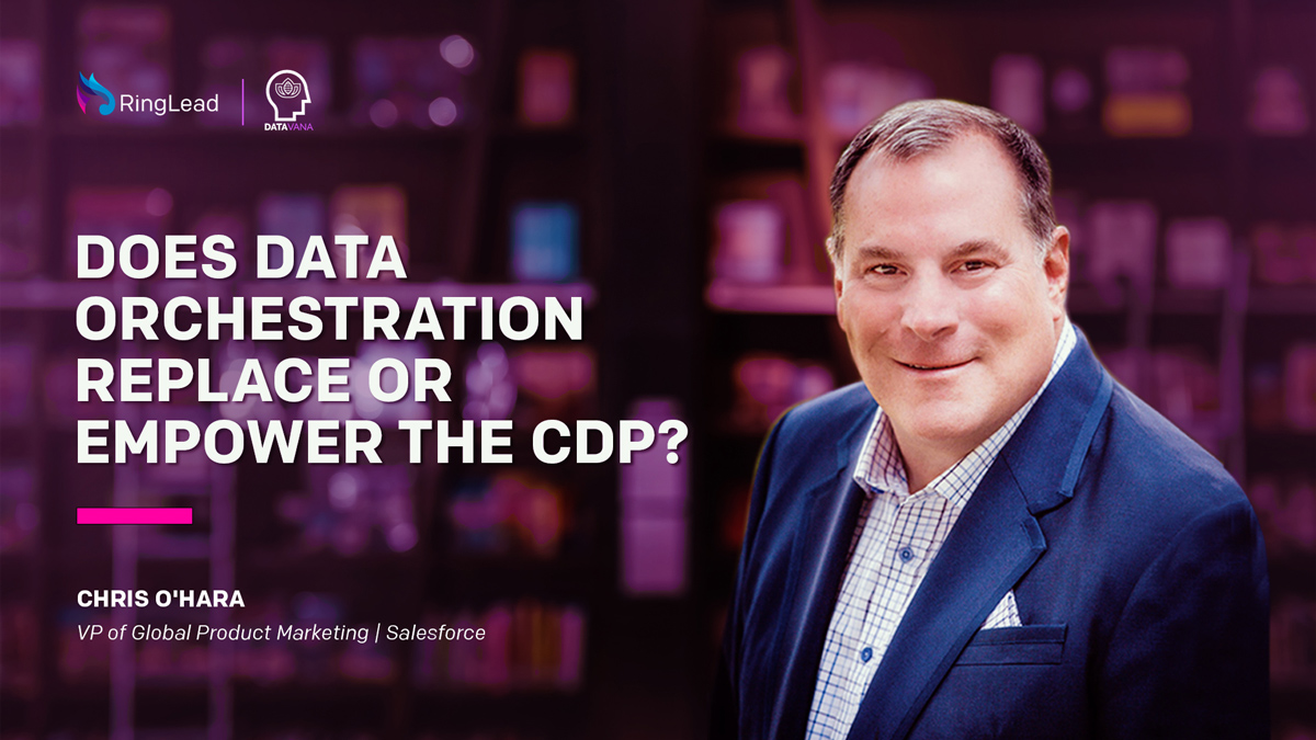 Does Data Orchestration Replace or Empower the CDP?