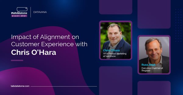 Impact of Alignment on Customer Experience with Chris O'Hara, VP of Product Marketing at Salesforce