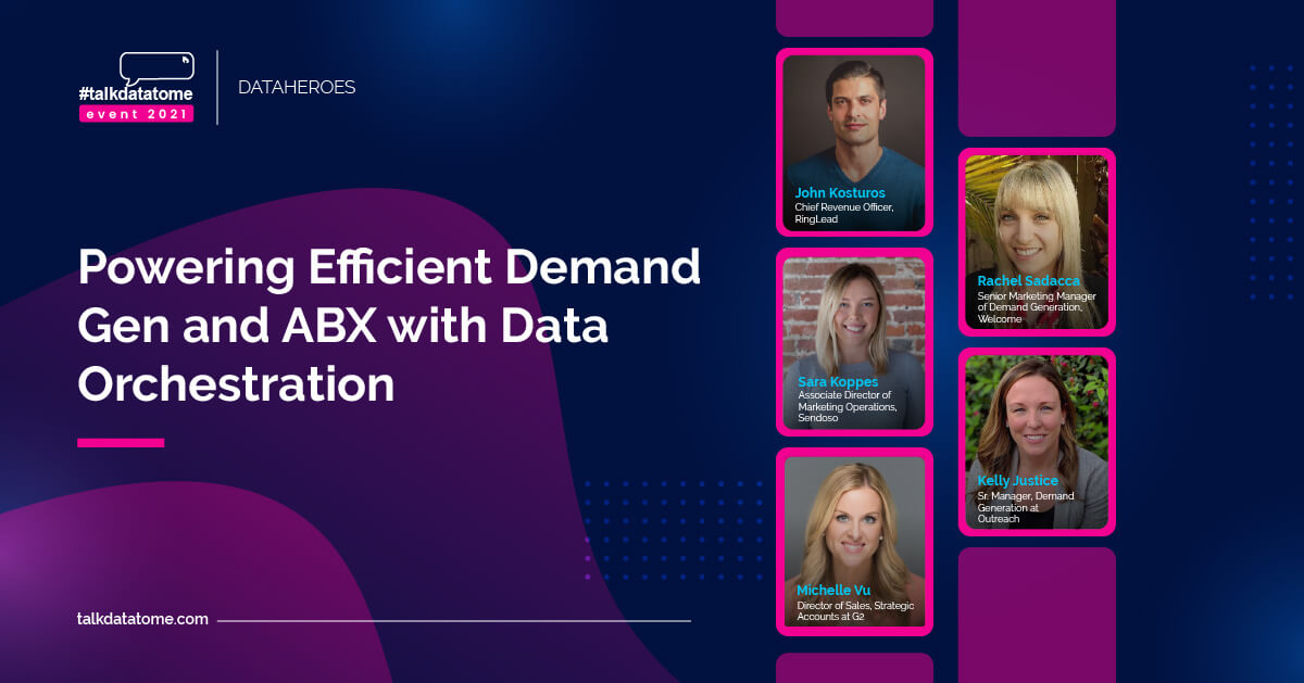 Powering Efficient Demand Gen and ABX with Data Orchestration